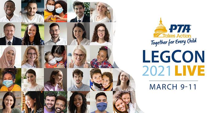 2021 National PTA Virtual Legislative Conference (LegCon) is March 9-11